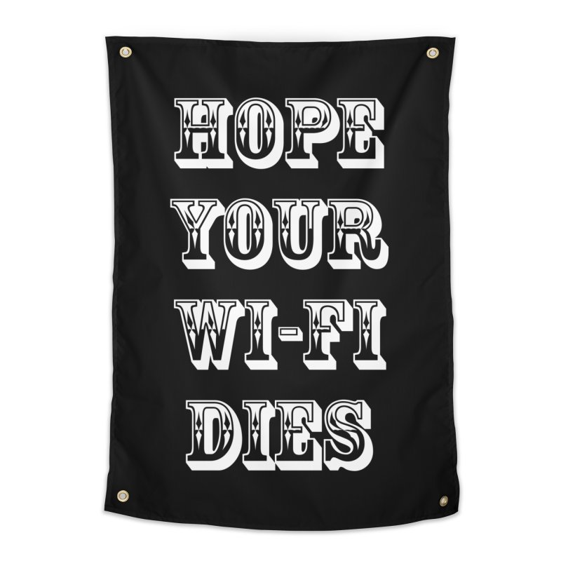 Hope Your Wi-Fi Dies - The Revenge Of The Angry Girlfriend Home Tapestry by ALMA VISUAL's Artist Shop