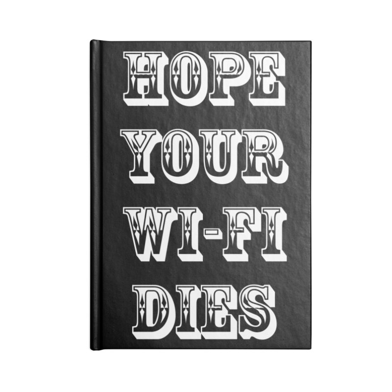 Hope Your Wi-Fi Dies - The Revenge Of The Angry Girlfriend Accessories Lined Journal Notebook by ALMA VISUAL's Artist Shop