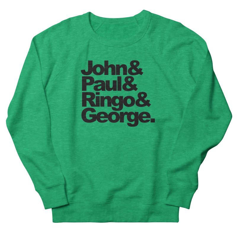 John and Paul and Ringo and George Women's Sweatshirt by ALMA VISUAL's Artist Shop