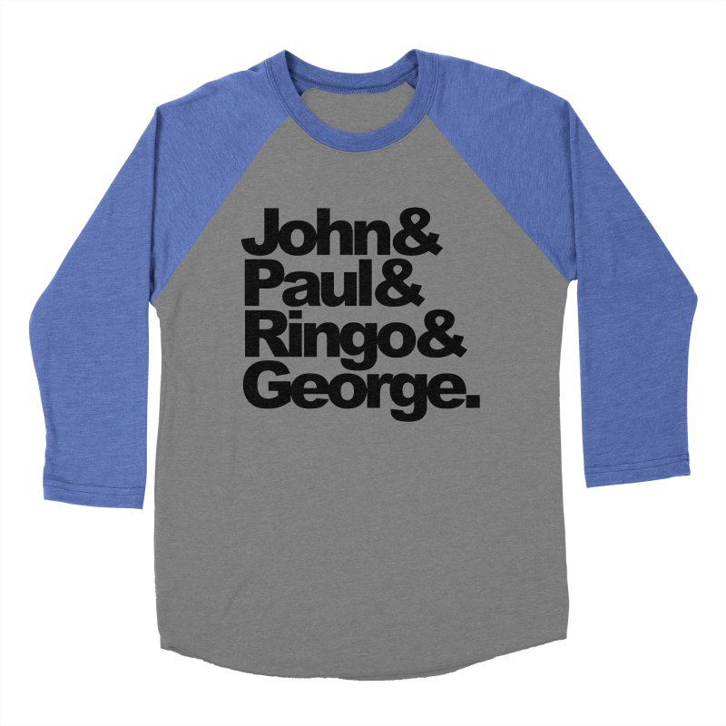 John and Paul and Ringo and George Men's Baseball Triblend T-Shirt by ALMA VISUAL's Artist Shop