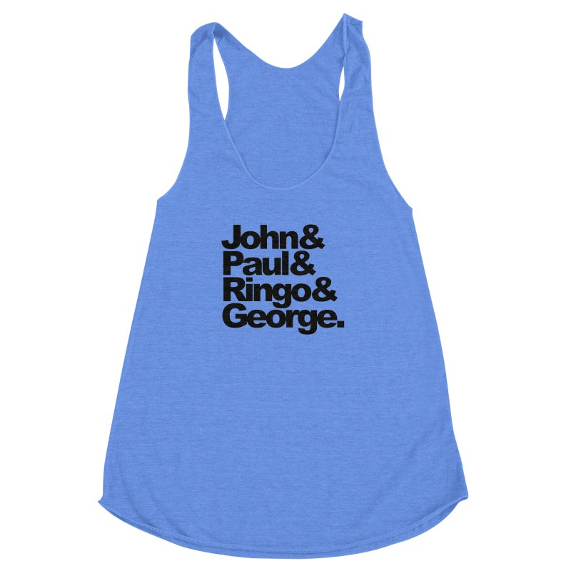 John and Paul and Ringo and George Women's Racerback Triblend Tank by ALMA VISUAL's Artist Shop