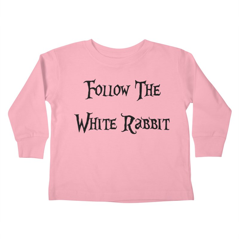 Follow The White Rabbit Kids Toddler Longsleeve T-Shirt by ALMA VISUAL's Artist Shop
