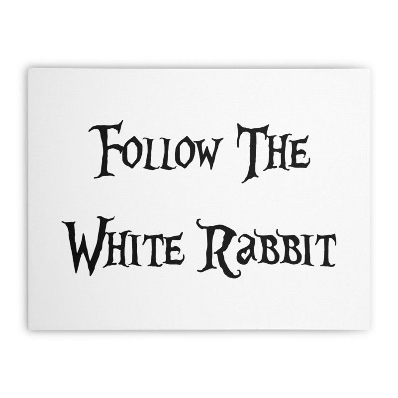 Follow The White Rabbit Home Stretched Canvas by ALMA VISUAL's Artist Shop
