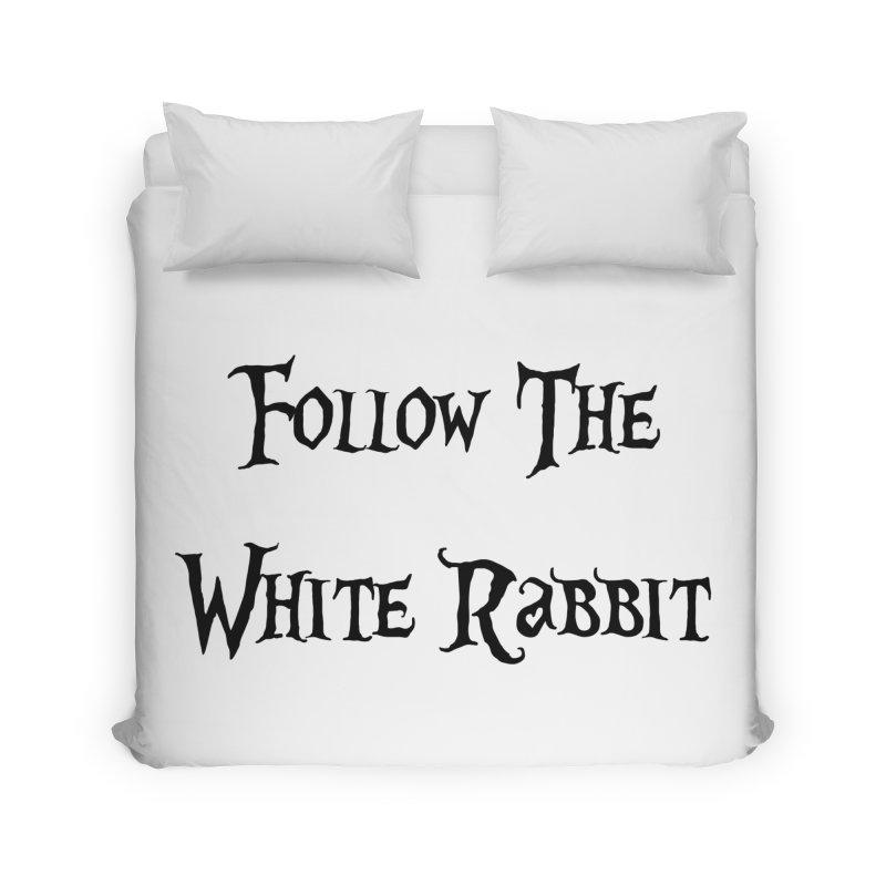 Follow The White Rabbit Home Duvet by ALMA VISUAL's Artist Shop