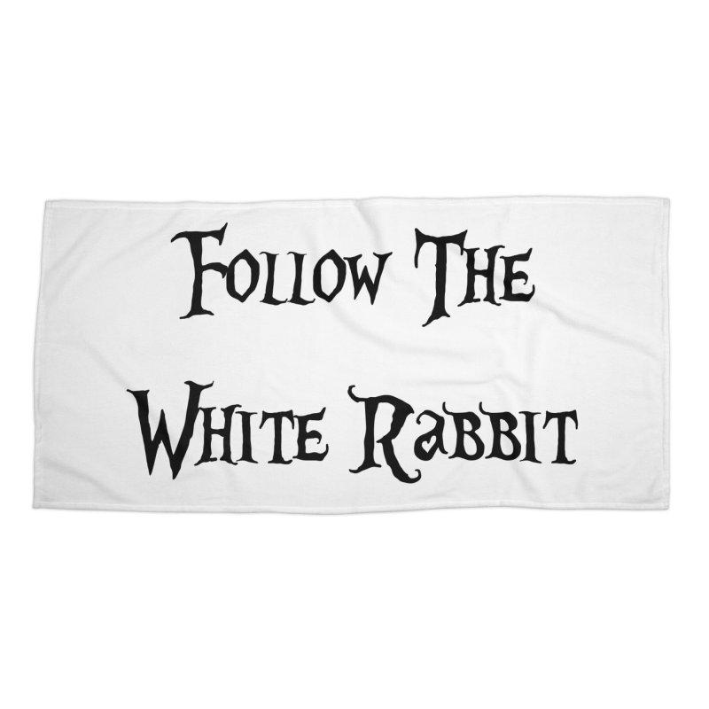 Follow The White Rabbit Accessories Beach Towel by ALMA VISUAL's Artist Shop