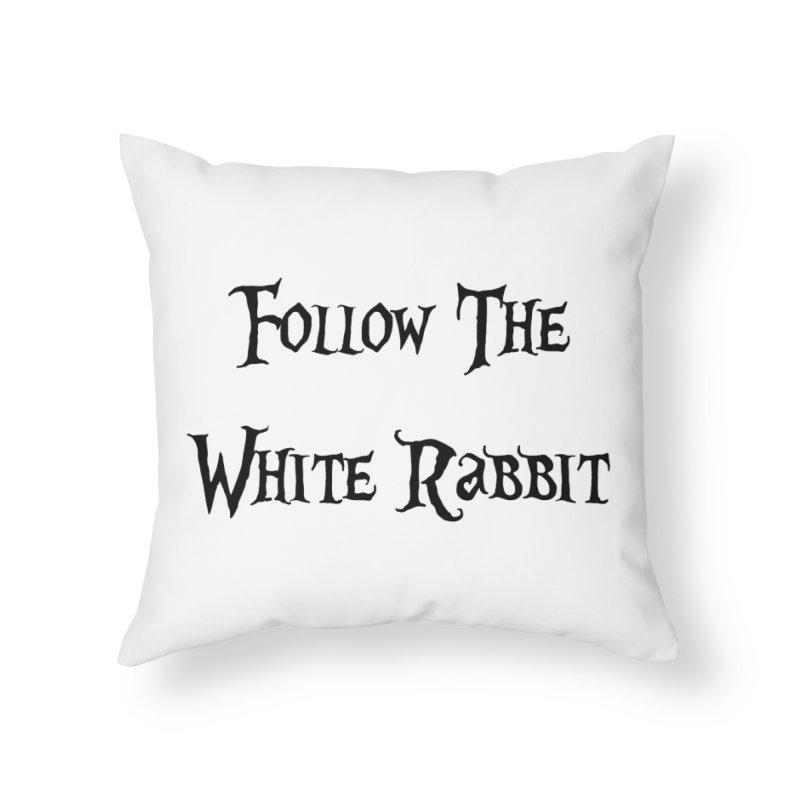 Follow The White Rabbit Home Throw Pillow by ALMA VISUAL's Artist Shop