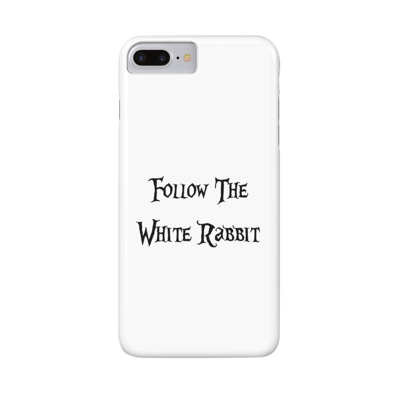 Follow The White Rabbit Accessories Phone Case by ALMA VISUAL's Artist Shop