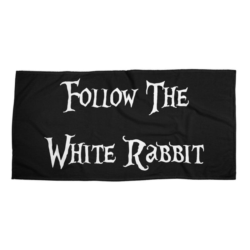 Follow The White Rabbit BLACK BACKGROUND Accessories Beach Towel by ALMA VISUAL's Artist Shop