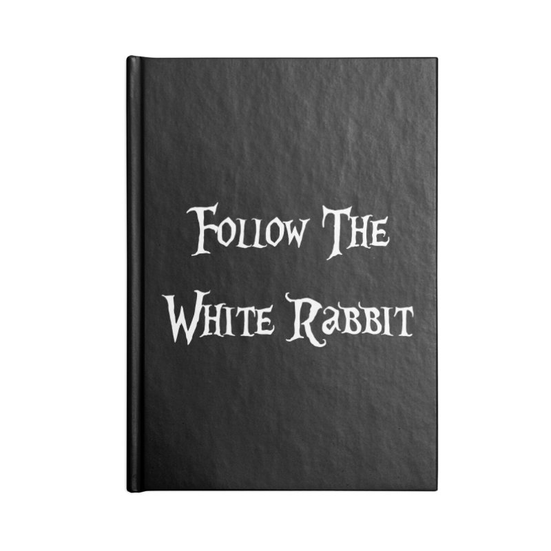 Follow The White Rabbit BLACK BACKGROUND Accessories Notebook by ALMA VISUAL's Artist Shop