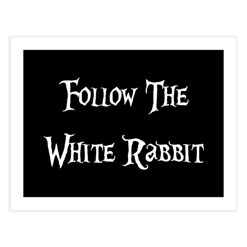 Follow The White Rabbit BLACK BACKGROUND Home Fine Art Print by ALMA VISUAL's Artist Shop