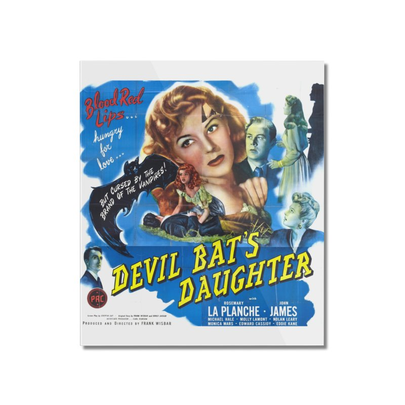Devil Bat's Daughter, vintage horror movie poster Home Mounted Acrylic Print by ALMA VISUAL's Artist Shop