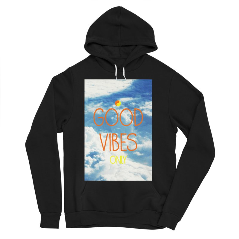 Good Vibes Only, sky Women's Sponge Fleece Pullover Hoody by ALMA VISUAL's Artist Shop