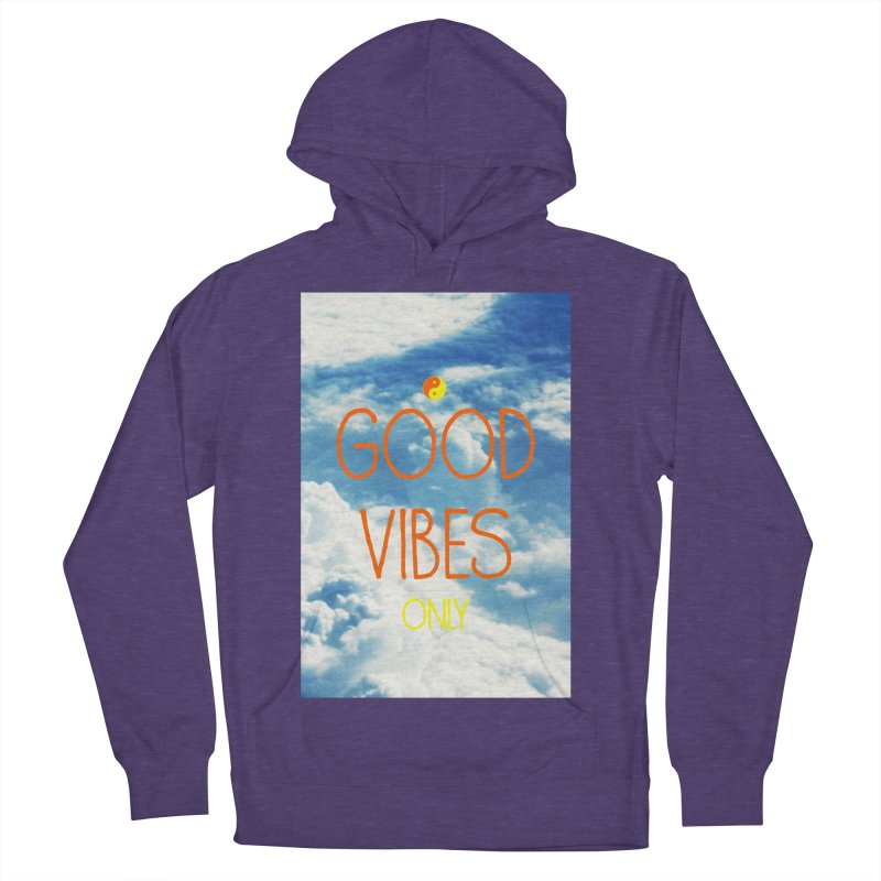 Good Vibes Only, sky Men's French Terry Pullover Hoody by ALMA VISUAL's Artist Shop
