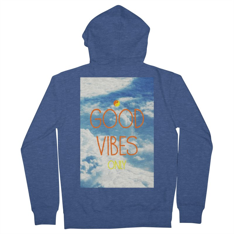 Good Vibes Only, sky Women's French Terry Zip-Up Hoody by ALMA VISUAL's Artist Shop
