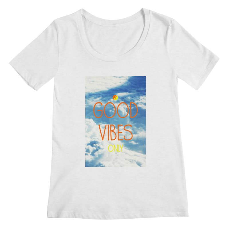 Good Vibes Only, sky Women's Regular Scoop Neck by ALMA VISUAL's Artist Shop