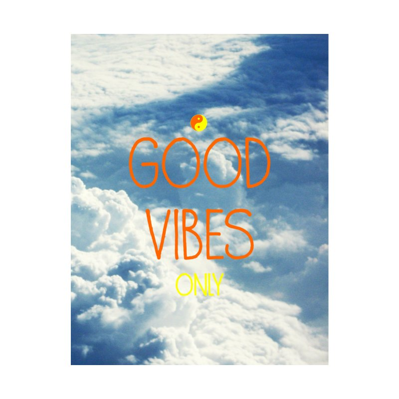 Good Vibes Only, sky by ALMA VISUAL's Artist Shop