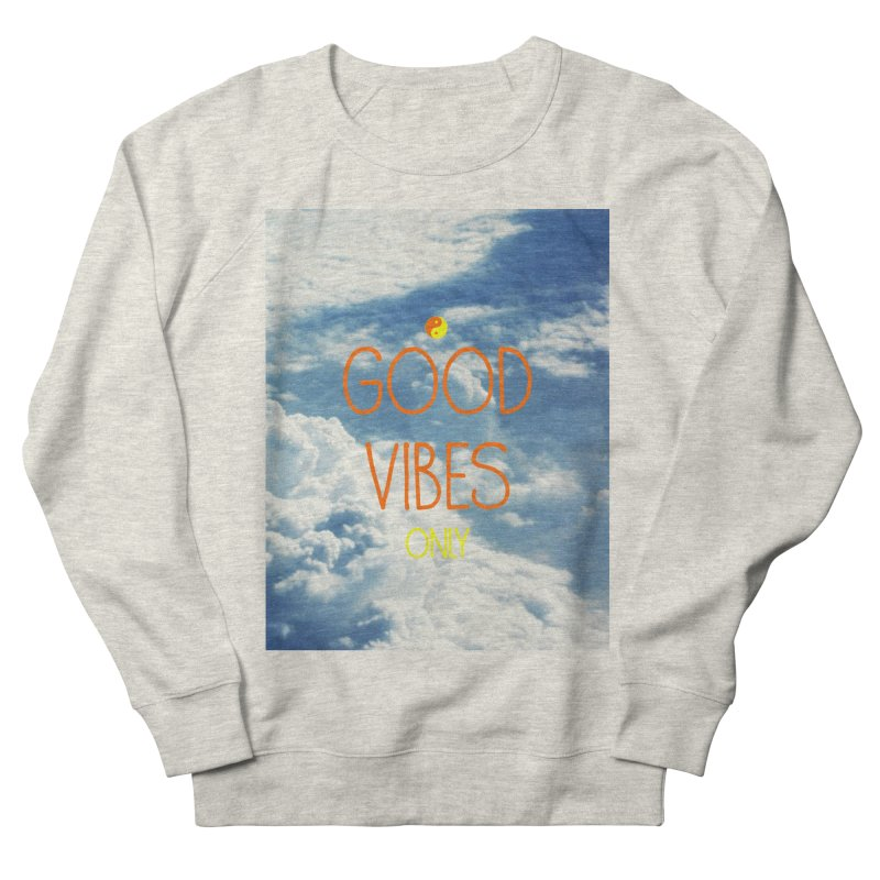 Good Vibes Only, sky Women's Sweatshirt by ALMA VISUAL's Artist Shop