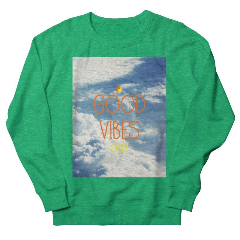Good Vibes Only, sky Men's Sweatshirt by ALMA VISUAL's Artist Shop