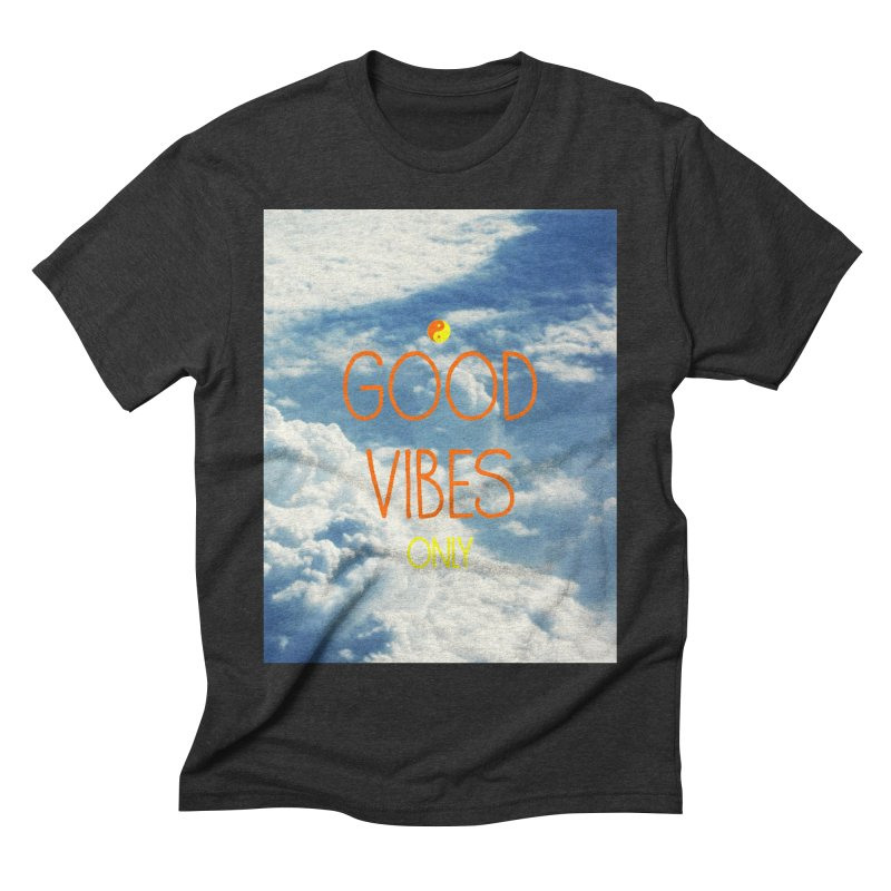 Good Vibes Only, sky Men's Triblend T-Shirt by ALMA VISUAL's Artist Shop