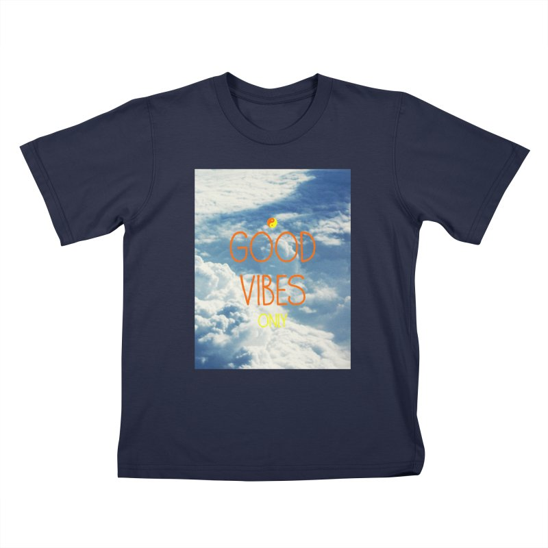 Good Vibes Only, sky Kids Toddler T-Shirt by ALMA VISUAL's Artist Shop