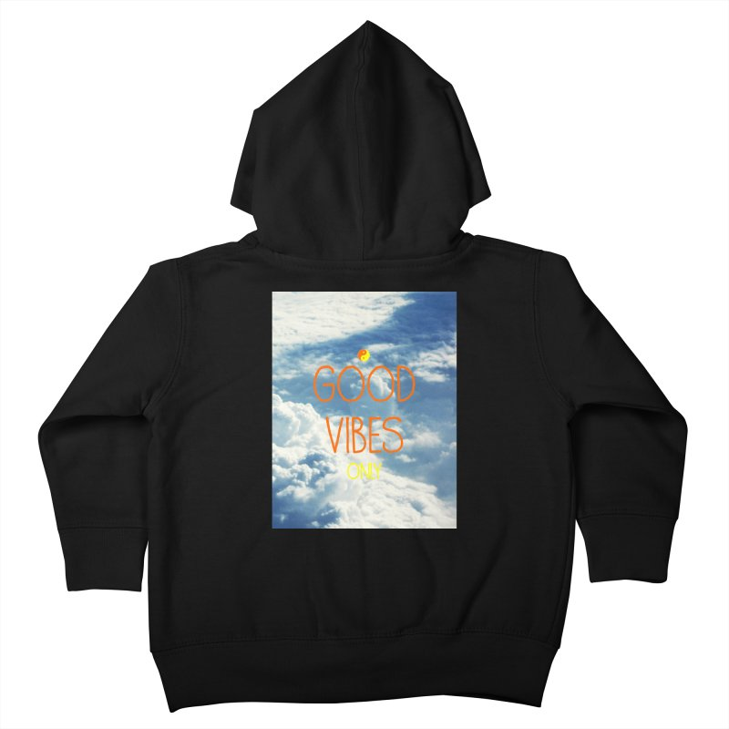 Good Vibes Only, sky Kids Toddler Zip-Up Hoody by ALMA VISUAL's Artist Shop