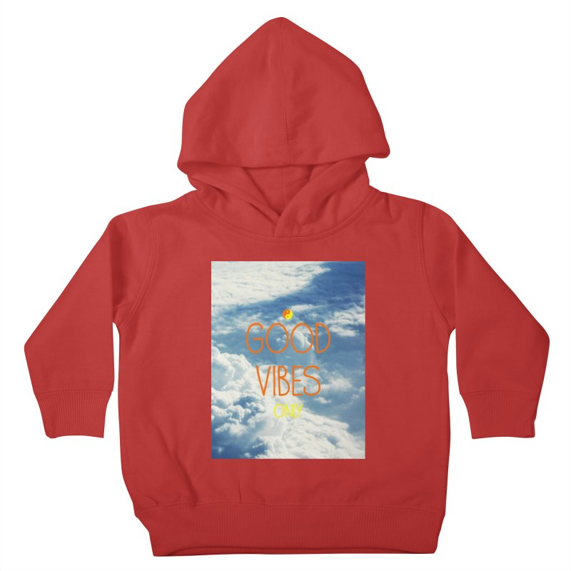 Good Vibes Only, sky Kids Toddler Pullover Hoody by ALMA VISUAL's Artist Shop