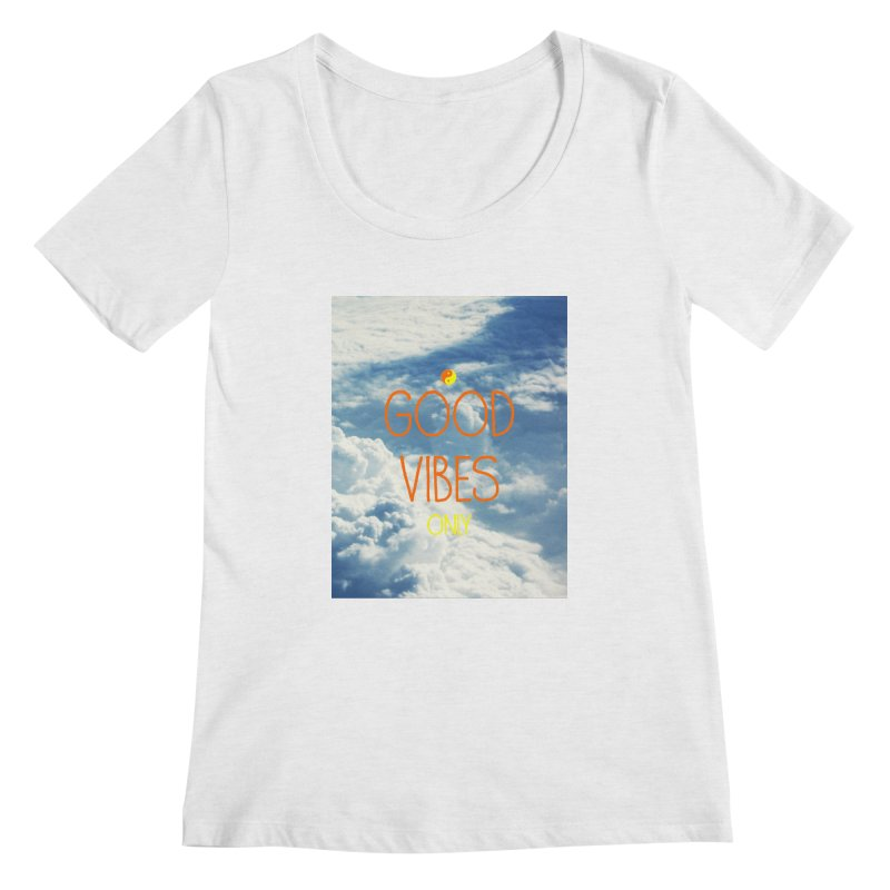 Good Vibes Only, sky Women's Scoopneck by ALMA VISUAL's Artist Shop