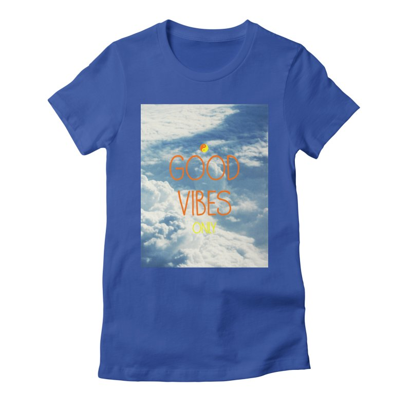 Good Vibes Only, sky Women's Fitted T-Shirt by ALMA VISUAL's Artist Shop