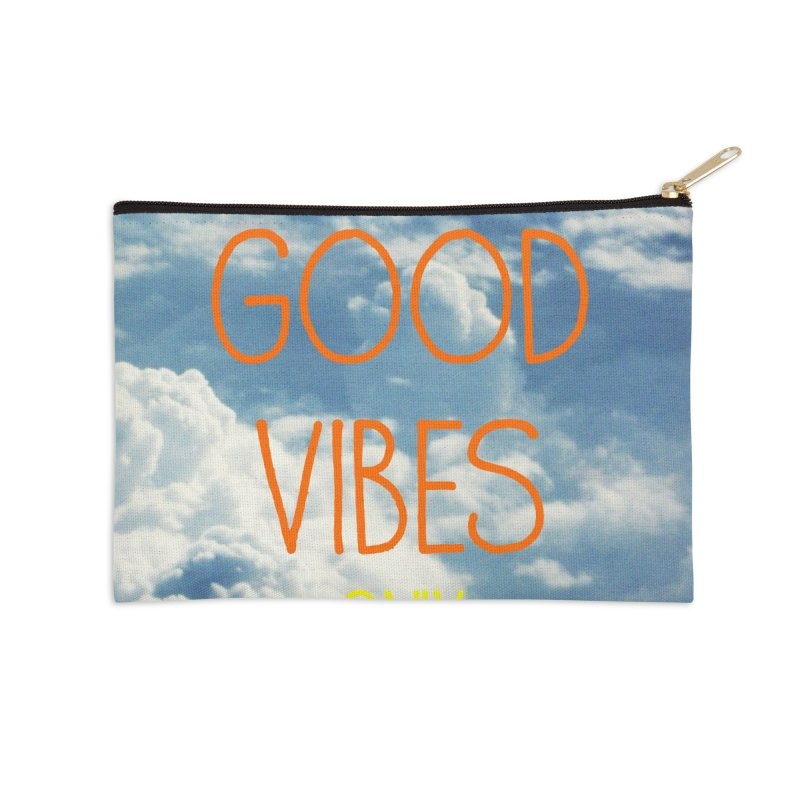 Good Vibes Only, sky Accessories Zip Pouch by ALMA VISUAL's Artist Shop