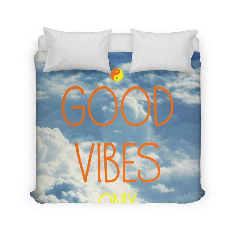Good Vibes Only, sky Home Duvet by ALMA VISUAL's Artist Shop