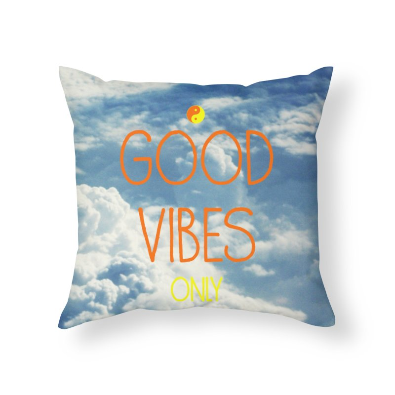 Good Vibes Only, sky Home Throw Pillow by ALMA VISUAL's Artist Shop