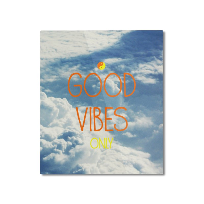 Good Vibes Only, sky Home Mounted Aluminum Print by ALMA VISUAL's Artist Shop