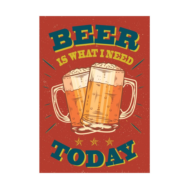 Beer is what i need today, vintage poster by ALMA VISUAL's Artist Shop