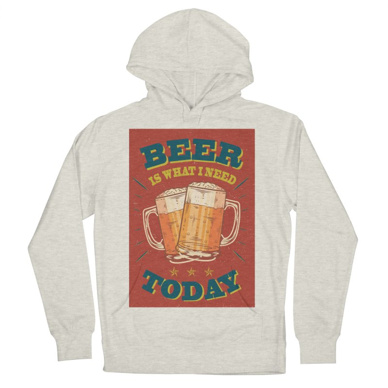 Beer is what i need today, vintage poster Women's French Terry Pullover Hoody by ALMA VISUAL's Artist Shop