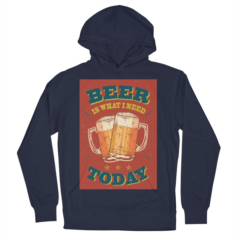 Beer is what i need today, vintage poster Men's Pullover Hoody by ALMA VISUAL's Artist Shop