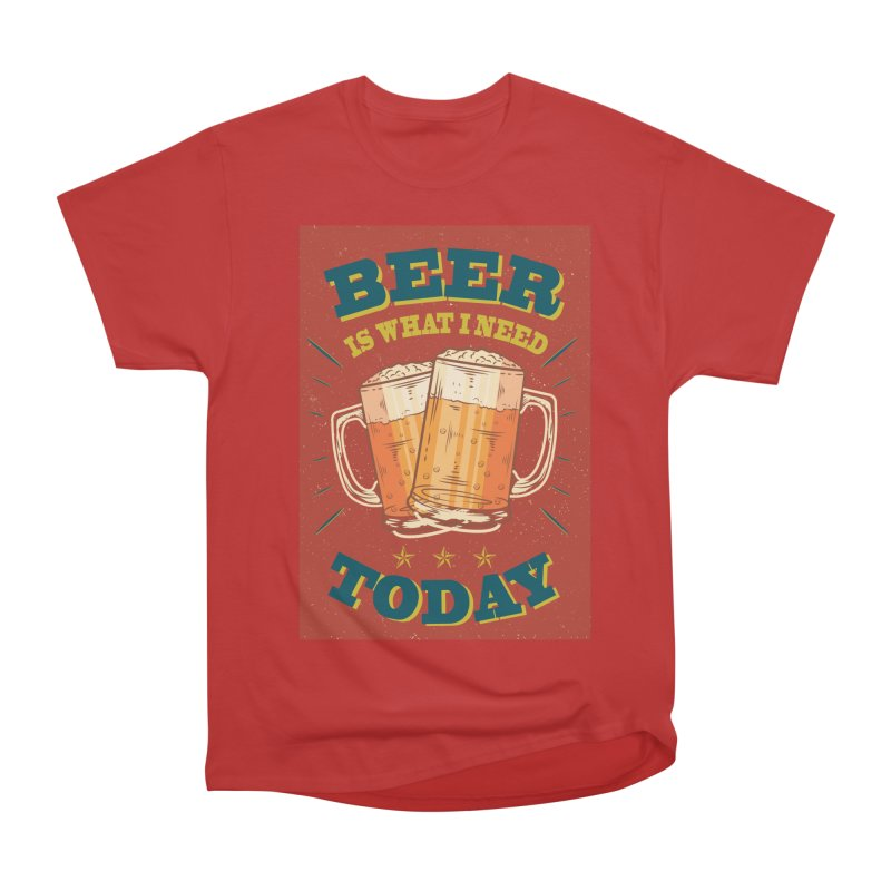 Beer is what i need today, vintage poster Men's Heavyweight T-Shirt by ALMA VISUAL's Artist Shop