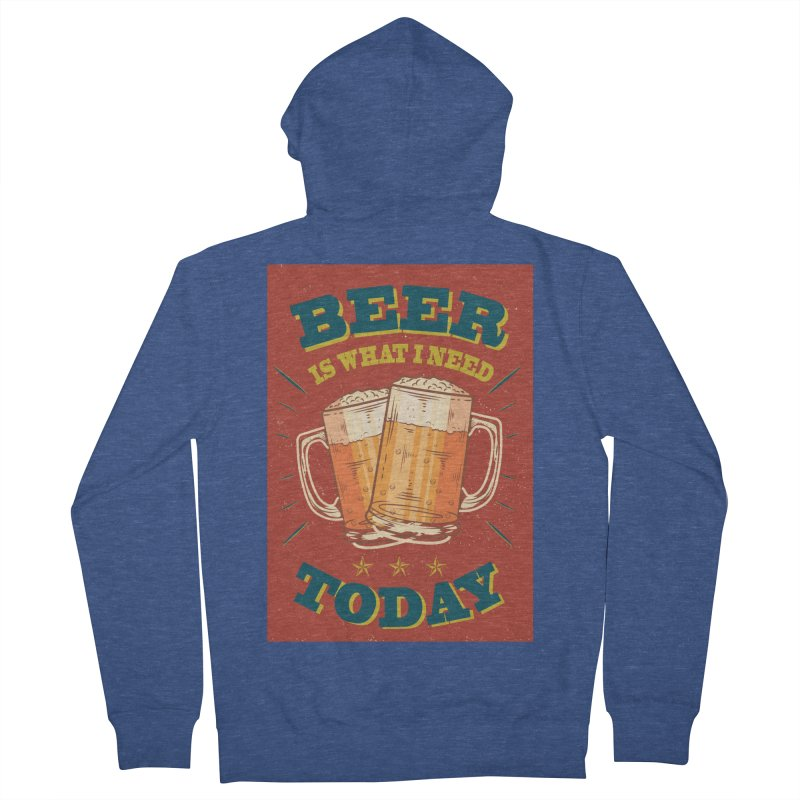 Beer is what i need today, vintage poster Women's Zip-Up Hoody by ALMA VISUAL's Artist Shop
