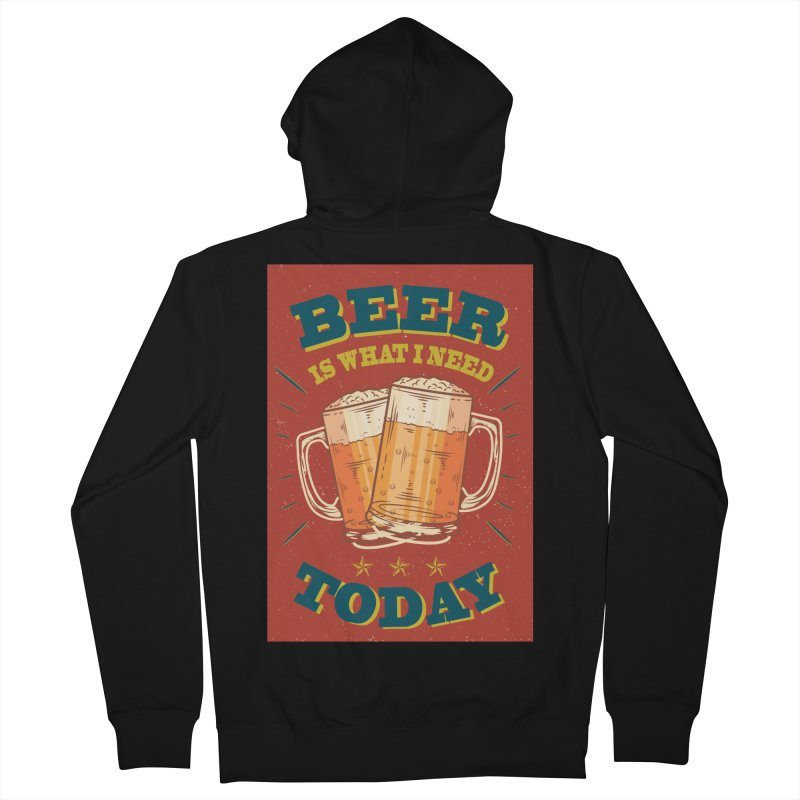 Beer is what i need today, vintage poster Women's French Terry Zip-Up Hoody by ALMA VISUAL's Artist Shop