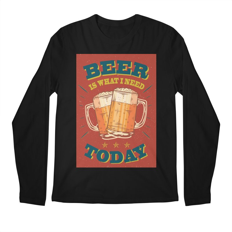 Beer is what i need today, vintage poster Men's Longsleeve T-Shirt by ALMA VISUAL's Artist Shop