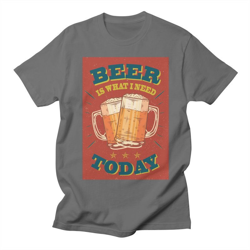 Beer is what i need today, vintage poster Women's Regular Unisex T-Shirt by ALMA VISUAL's Artist Shop