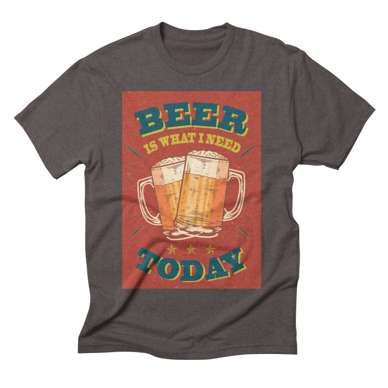 Beer is what i need today, vintage poster Men's Triblend T-Shirt by ALMA VISUAL's Artist Shop