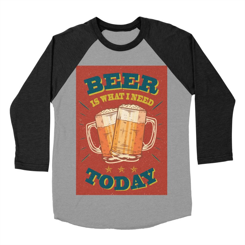 Beer is what i need today, vintage poster Women's Baseball Triblend T-Shirt by ALMA VISUAL's Artist Shop