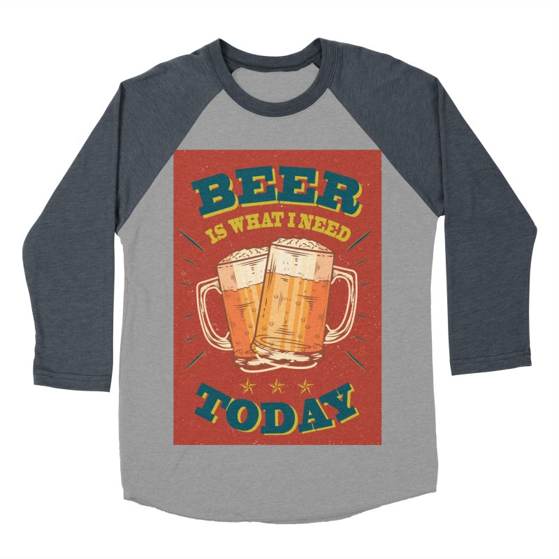 Beer is what i need today, vintage poster Men's Baseball Triblend T-Shirt by ALMA VISUAL's Artist Shop