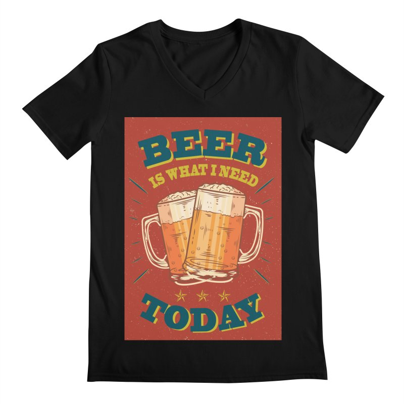 Beer is what i need today, vintage poster Men's V-Neck by ALMA VISUAL's Artist Shop