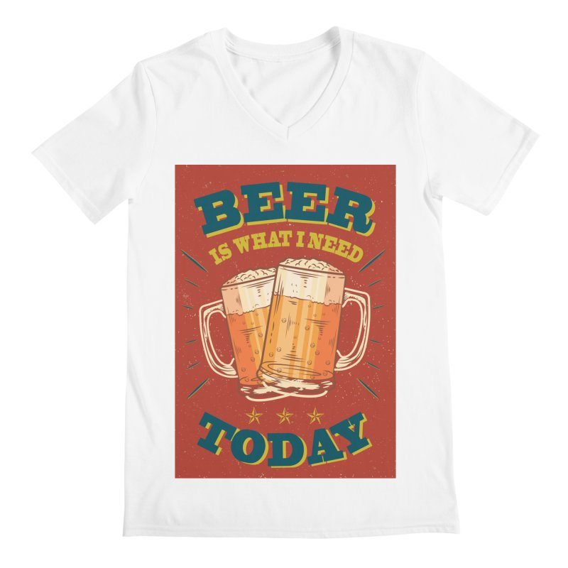 Beer is what i need today, vintage poster Men's Regular V-Neck by ALMA VISUAL's Artist Shop