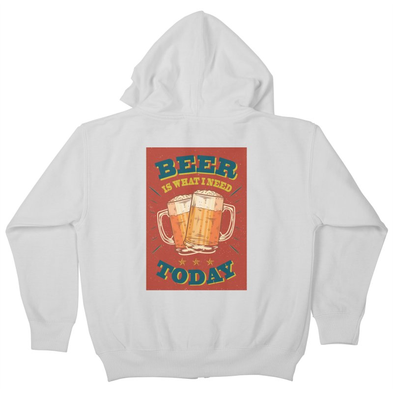 Beer is what i need today, vintage poster Kids Zip-Up Hoody by ALMA VISUAL's Artist Shop