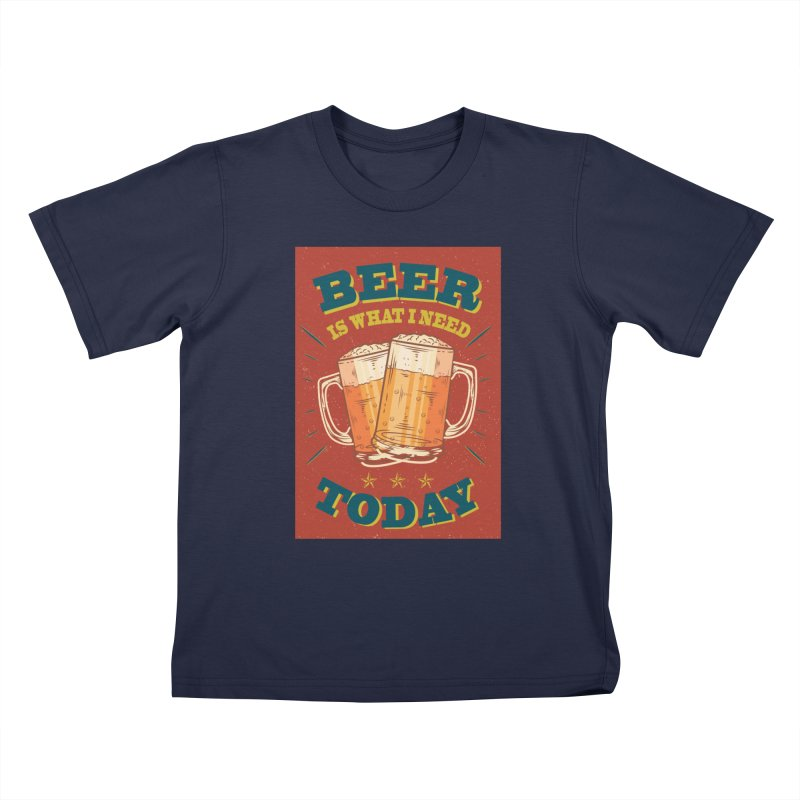 Beer is what i need today, vintage poster Kids Toddler T-Shirt by ALMA VISUAL's Artist Shop