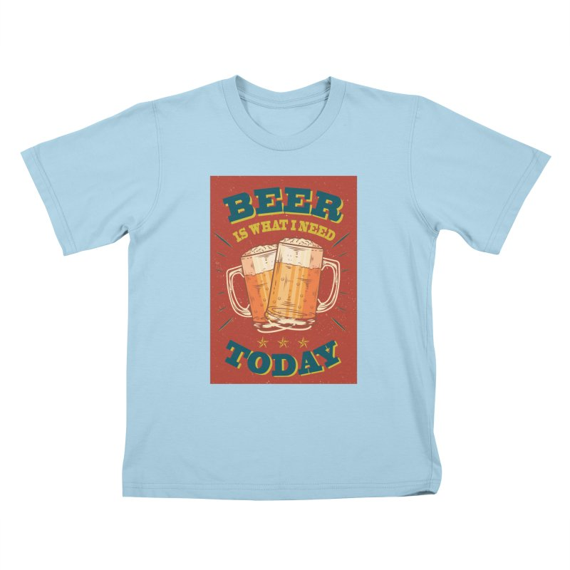 Beer is what i need today, vintage poster Kids T-Shirt by ALMA VISUAL's Artist Shop