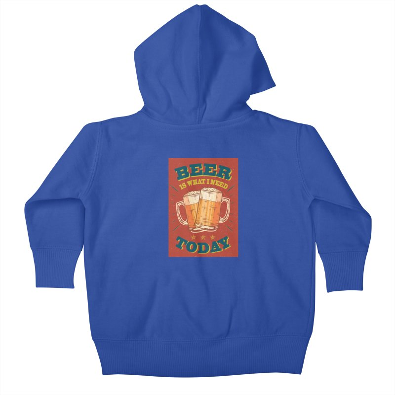 Beer is what i need today, vintage poster Kids Baby Zip-Up Hoody by ALMA VISUAL's Artist Shop