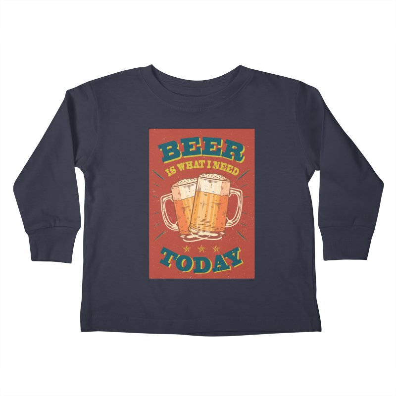 Beer is what i need today, vintage poster Kids Toddler Longsleeve T-Shirt by ALMA VISUAL's Artist Shop